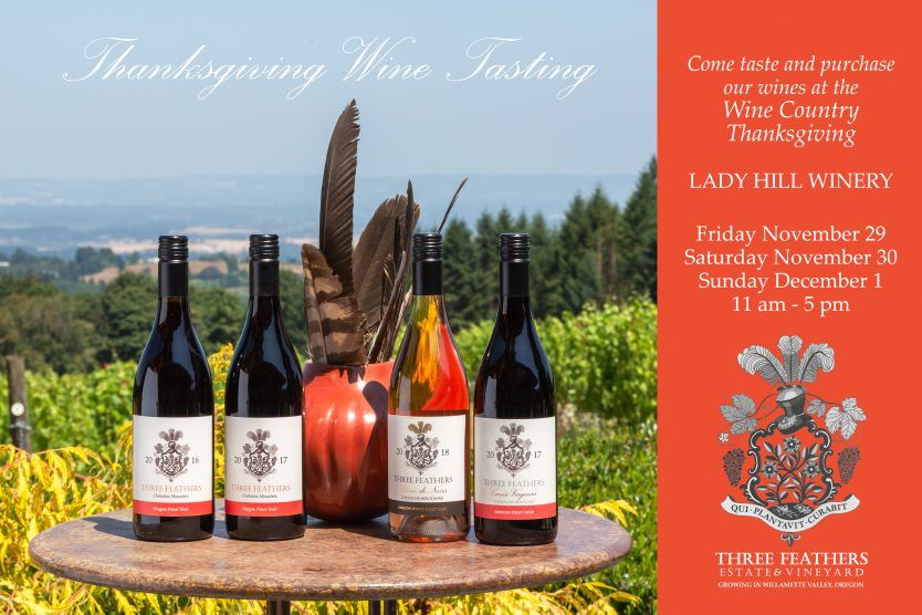 Three Feathers Estate & Vineyard is participating in Wine Country Thanksgiving 2019 at Lady Hill Winery.