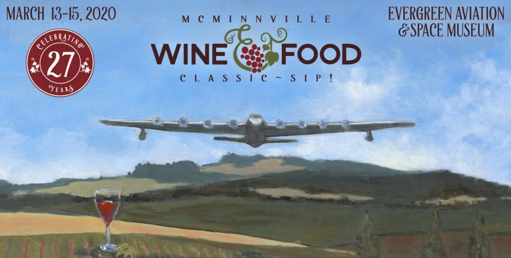 McMinnville Wine & Food Classic SIP at Evergreen Aviation & Space Museum from March 13 -15, 2020.